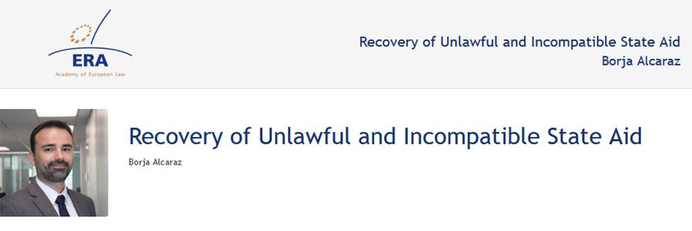 e-Presentation Borja Alcaraz (220SDV44): Recovery of Unlawful and Incompatible State Aid