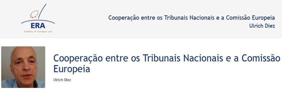 e-Presentation Ulrich Diez (220SDV44): Cooperação entre os Tribunais Nacionais e a Comissão Europeia