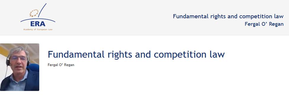 e-Presentation Fergal O' Regan (220SDV128): Fundamental rights and competition law