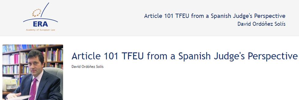 e-Presentation David Ordóñez Solís (220SDV127): Article 101 TFEU from a Spanish Judge's Perspective