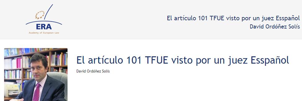 e-Presentation David Ordóñez Solís (220SDV127): El artículo 101 TFUE visto por un juez Esspañol