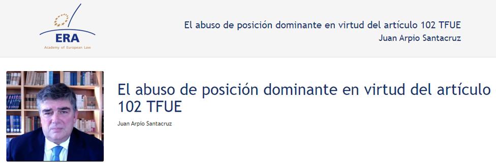 e-Presentation Juan Arpio Santacruz (220SDV127): El abuso de posición dominante en virtud del artículo 102 TFUE