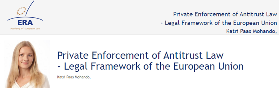 e-Presentation Katri Paas Mohando (220SDV45): Private Enforcement of Antitrust Law - Legal Framework of the European Union