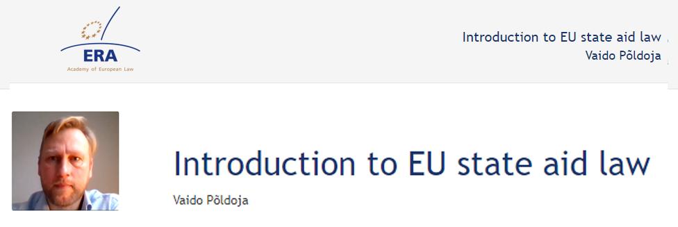 e-Presentation Vaido Põldoja (220SDV45): Introduction to EU state aid law