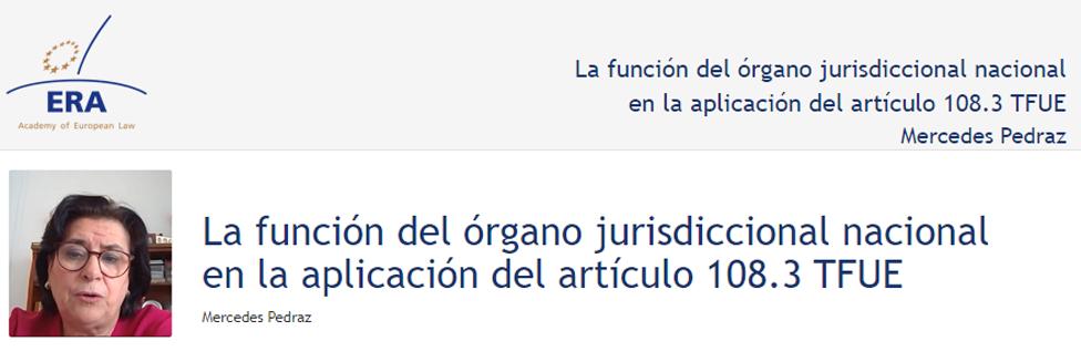 e-Presentation Mercedes Pedraz Calvo (220SDV127): La función del órgano jurisdiccional nacional en la aplicación del artículo 108.3 TFUE