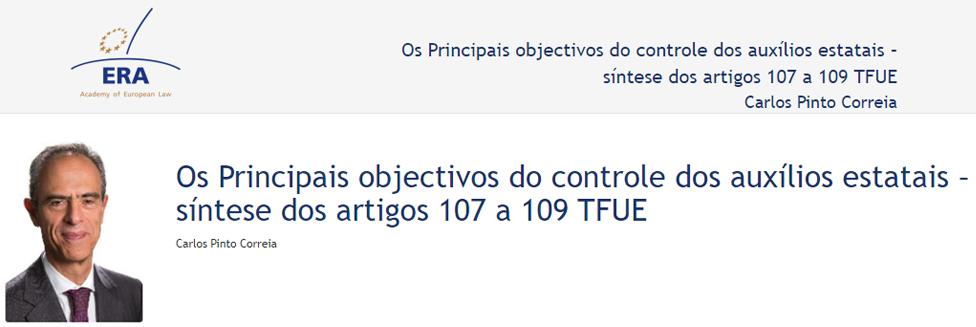 e-Presentation Carlos Pinto Correia (220SDV44): Os Principais objectivos do controle dos auxílios estatais – síntese dos artigos 107 a 109 TFUE