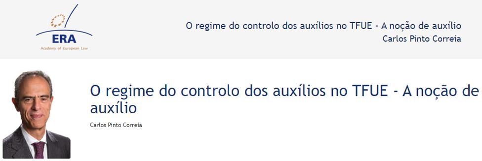 e-Presentation Carlos Pinto Correia (220SDV44): O regime do controlo dos auxílios no TFUE - A noção de auxílio